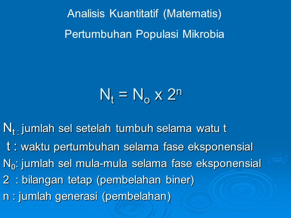 Nt = No x 2n Nt : jumlah sel setelah tumbuh selama watu t