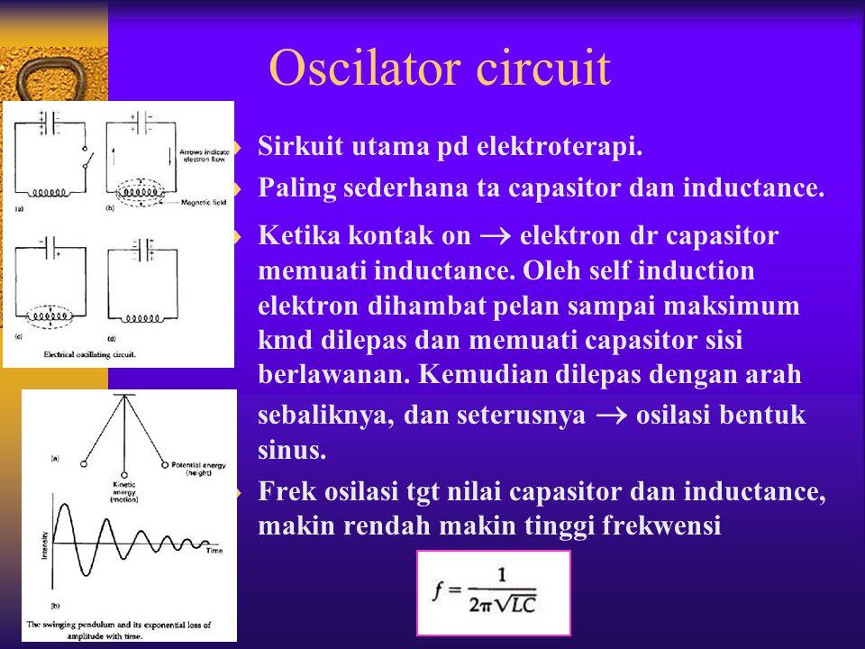 Oscilator circuit Sirkuit utama pd elektroterapi.