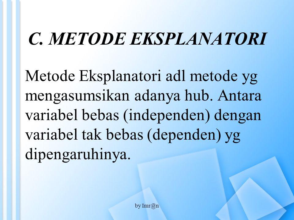 C. METODE EKSPLANATORI
