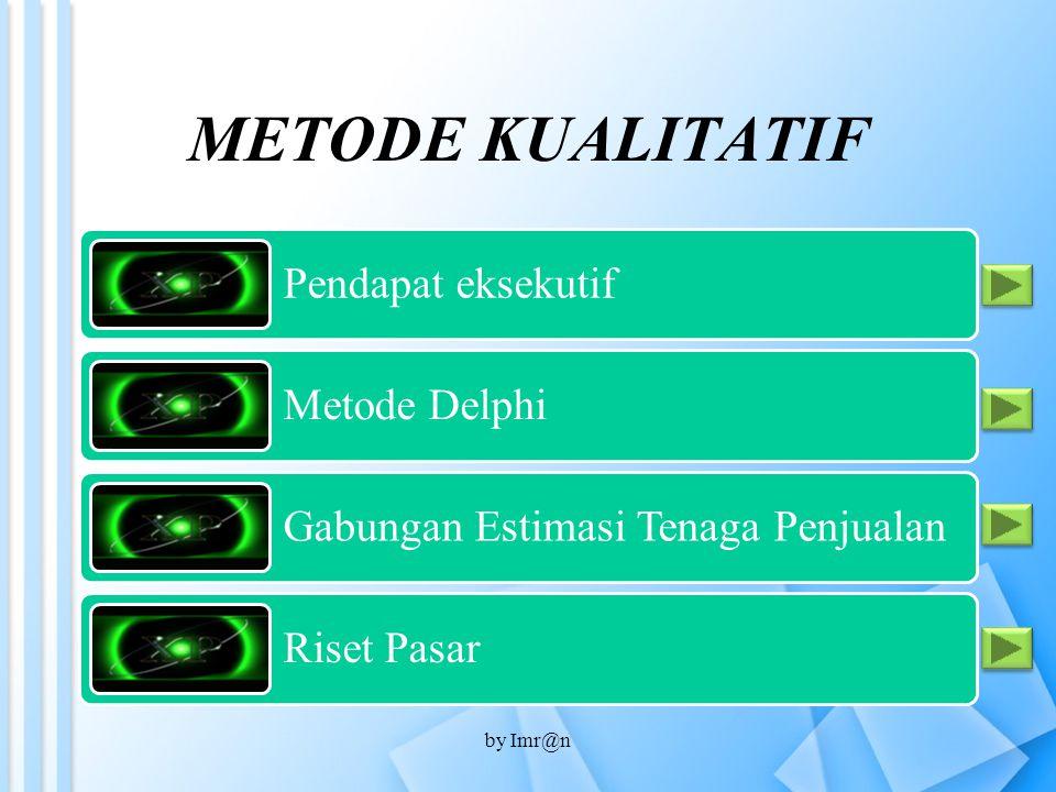METODE KUALITATIF by Imr@n Pendapat eksekutif Metode Delphi
