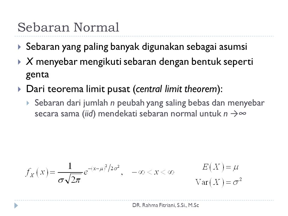 Sebaran Normal Sebaran yang paling banyak digunakan sebagai asumsi