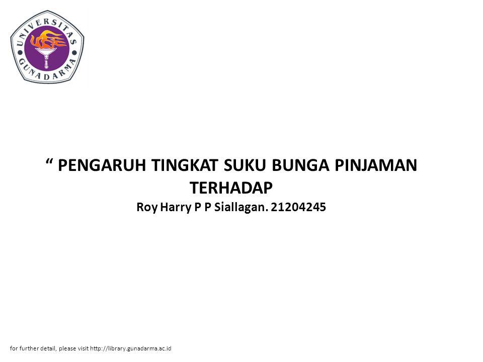PENGARUH TINGKAT SUKU BUNGA PINJAMAN TERHADAP Roy Harry P P Siallagan. 21204245