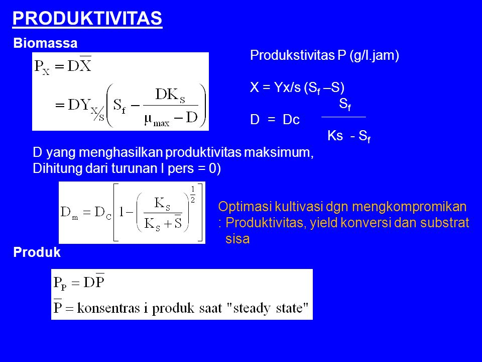 PRODUKTIVITAS Biomassa Produkstivitas P (g/l.jam) X = Yx/s (Sf –S) Sf