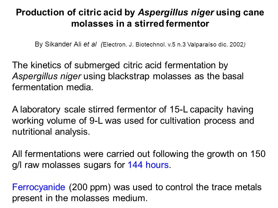Production of citric acid by Aspergillus niger using cane molasses in a stirred fermentor