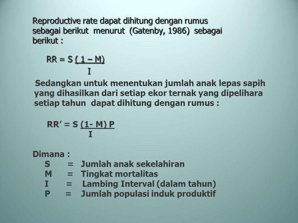 Reproductive rate dapat dihitung dengan rumus sebagai berikut menurut (Gatenby, 1986) sebagai berikut :