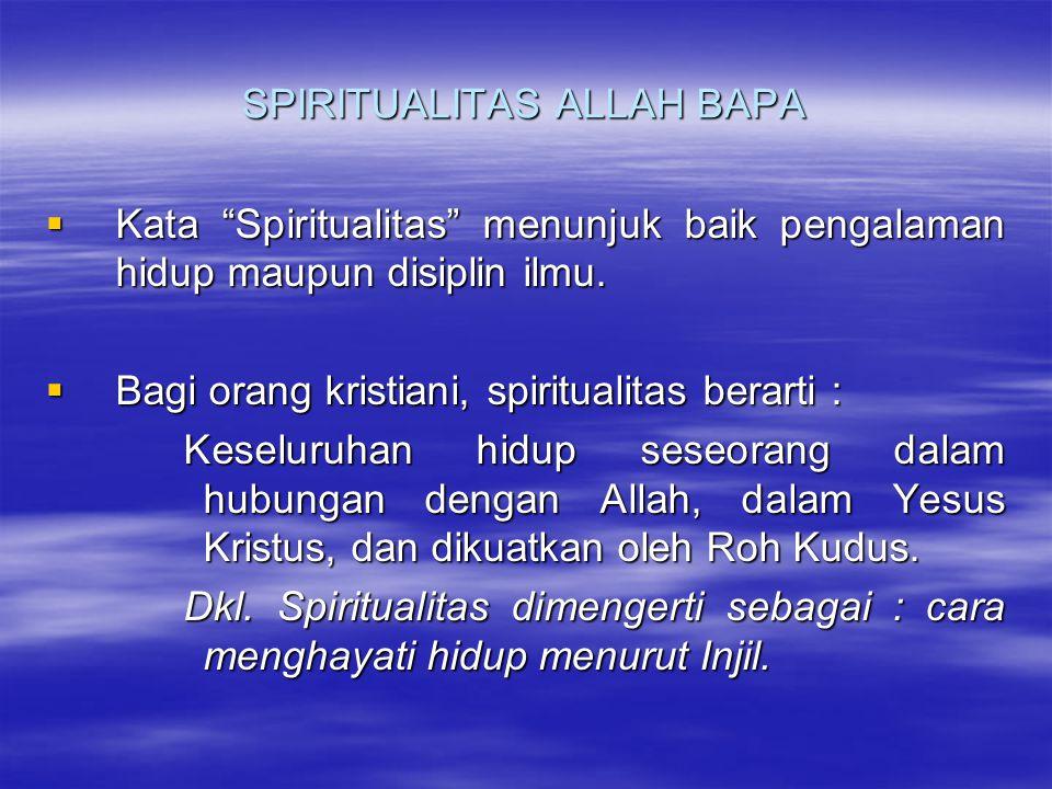 SPIRITUALITAS ALLAH BAPA