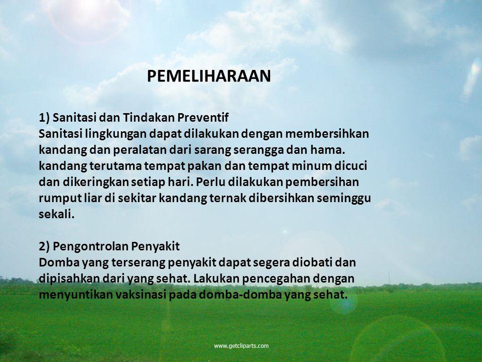 PEMELIHARAAN 1) Sanitasi dan Tindakan Preventif