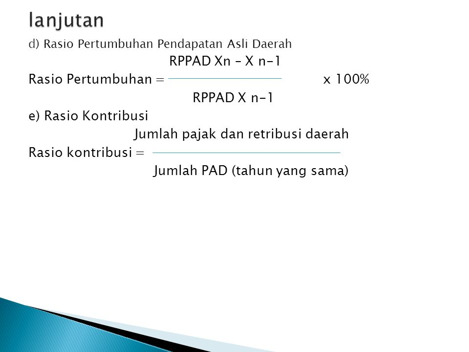 lanjutan RPPAD Xn – X n-1 Rasio Pertumbuhan = x 100% RPPAD X n-1
