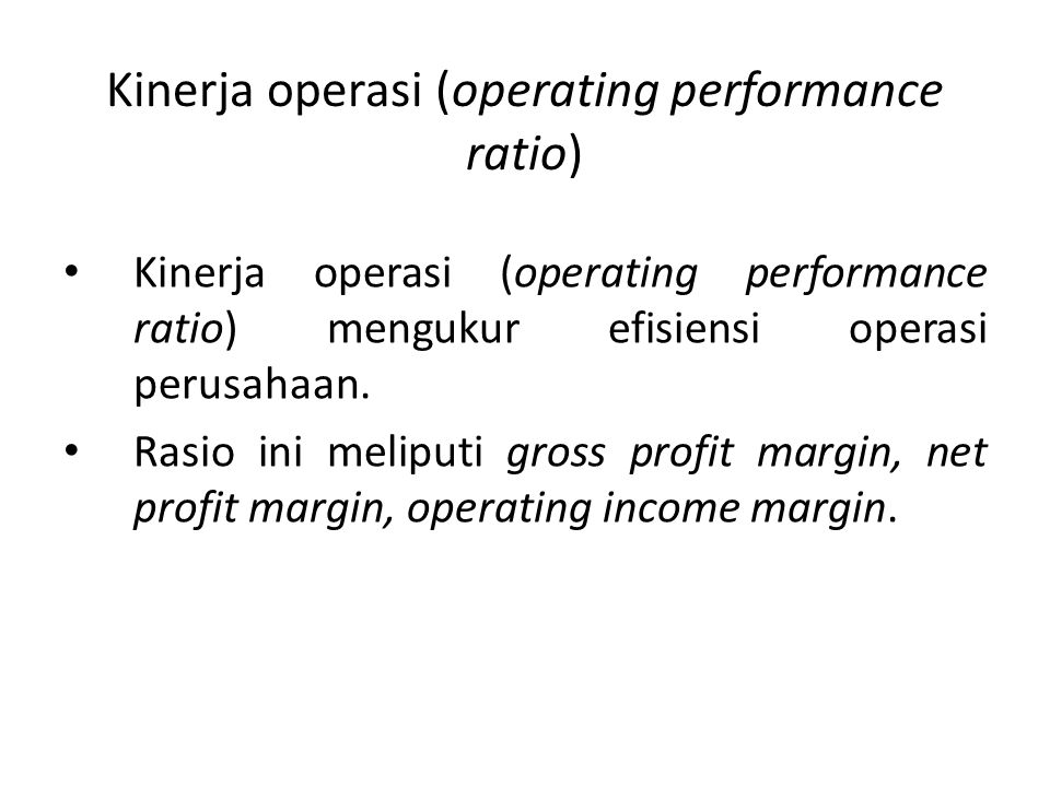 Kinerja operasi (operating performance ratio)
