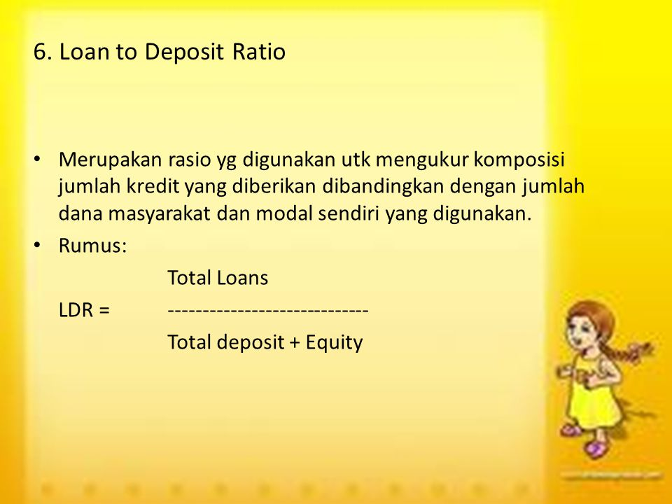 6. Loan to Deposit Ratio