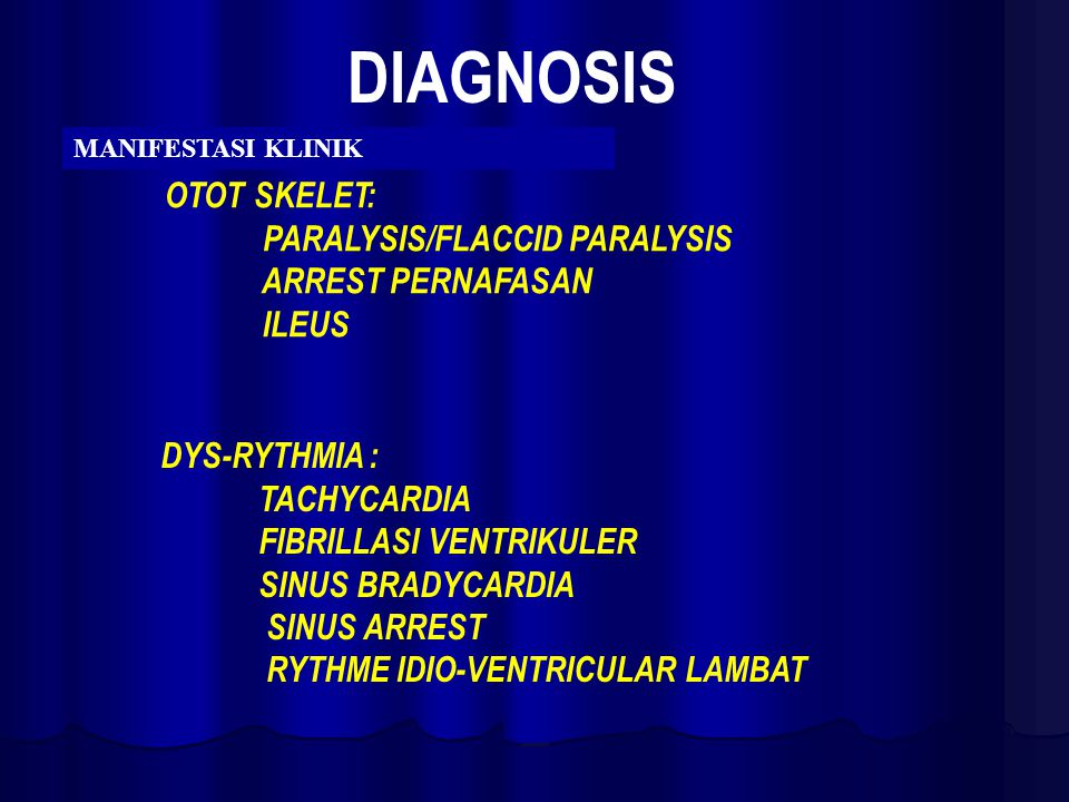 DIAGNOSIS OTOT SKELET: PARALYSIS/FLACCID PARALYSIS ARREST PERNAFASAN