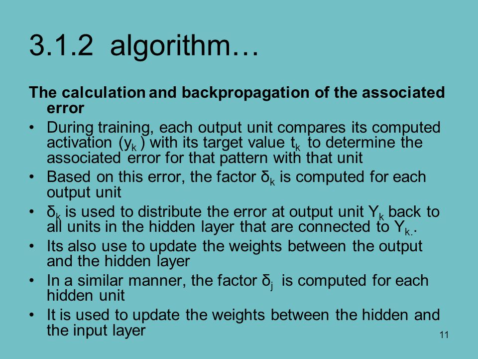 3.1.2 algorithm… The calculation and backpropagation of the associated error.