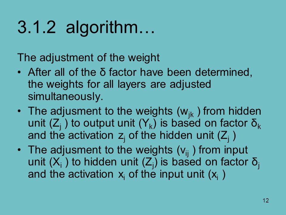 3.1.2 algorithm… The adjustment of the weight