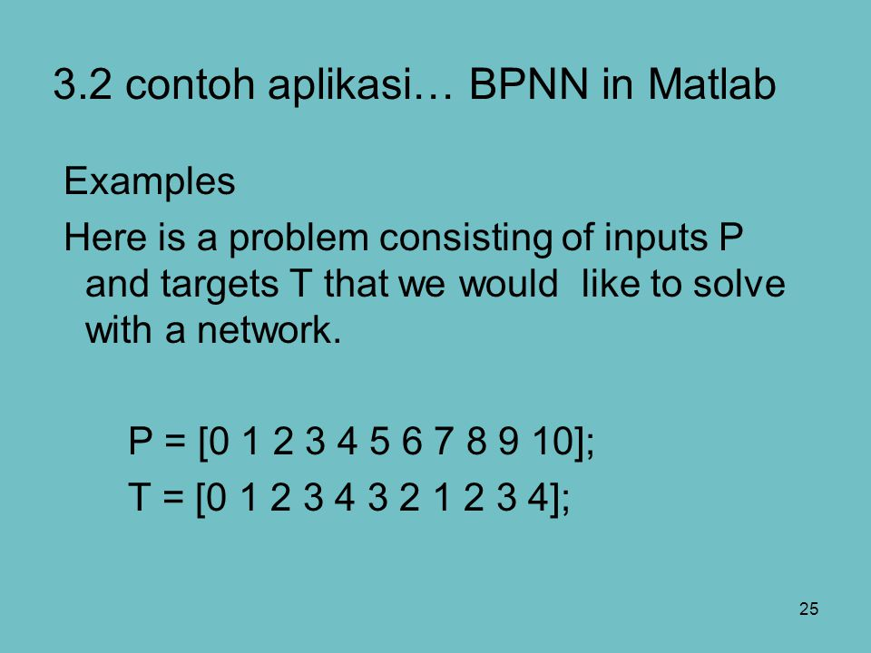 3.2 contoh aplikasi… BPNN in Matlab