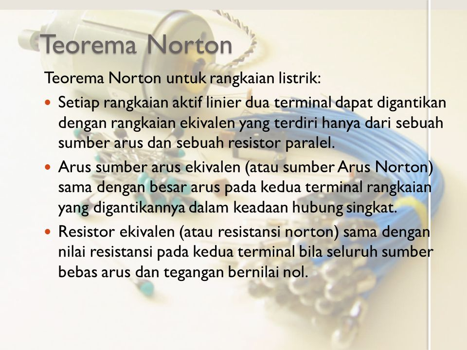 Teorema Norton Teorema Norton untuk rangkaian listrik: