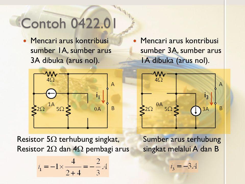Contoh 0422.01 Mencari arus kontribusi sumber 1A, sumber arus 3A dibuka (arus nol).