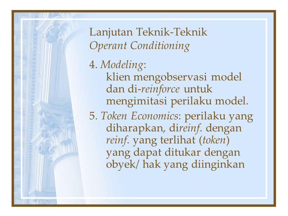 Lanjutan Teknik-Teknik Operant Conditioning