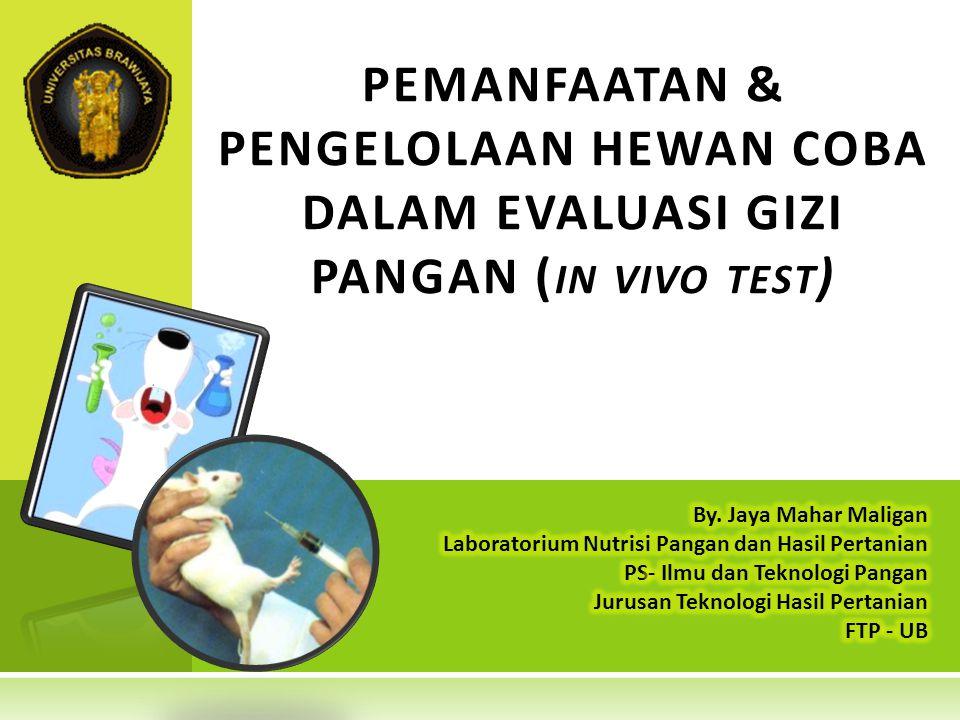 PEMANFAATAN & PENGELOLAAN HEWAN COBA DALAM EVALUASI GIZI PANGAN (in vivo test)