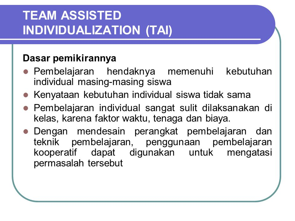 TEAM ASSISTED INDIVIDUALIZATION (TAI)