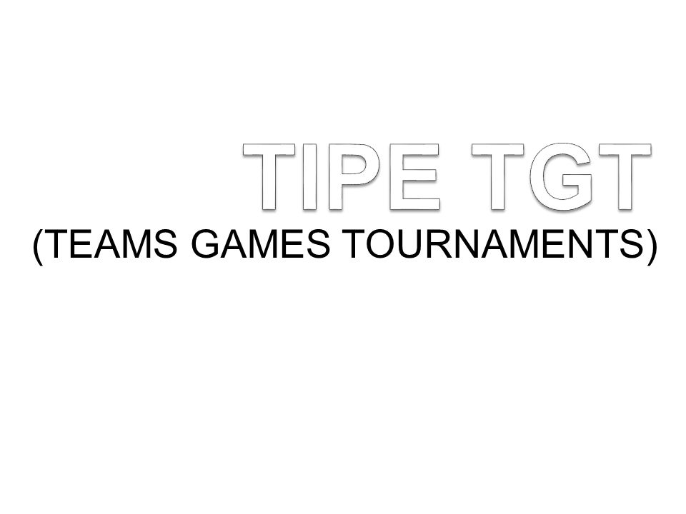(TEAMS GAMES TOURNAMENTS)