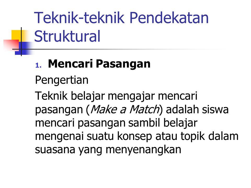 Teknik-teknik Pendekatan Struktural