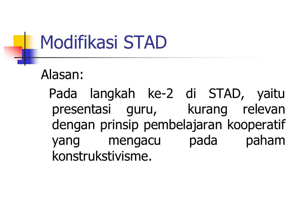 Modifikasi STAD Alasan: