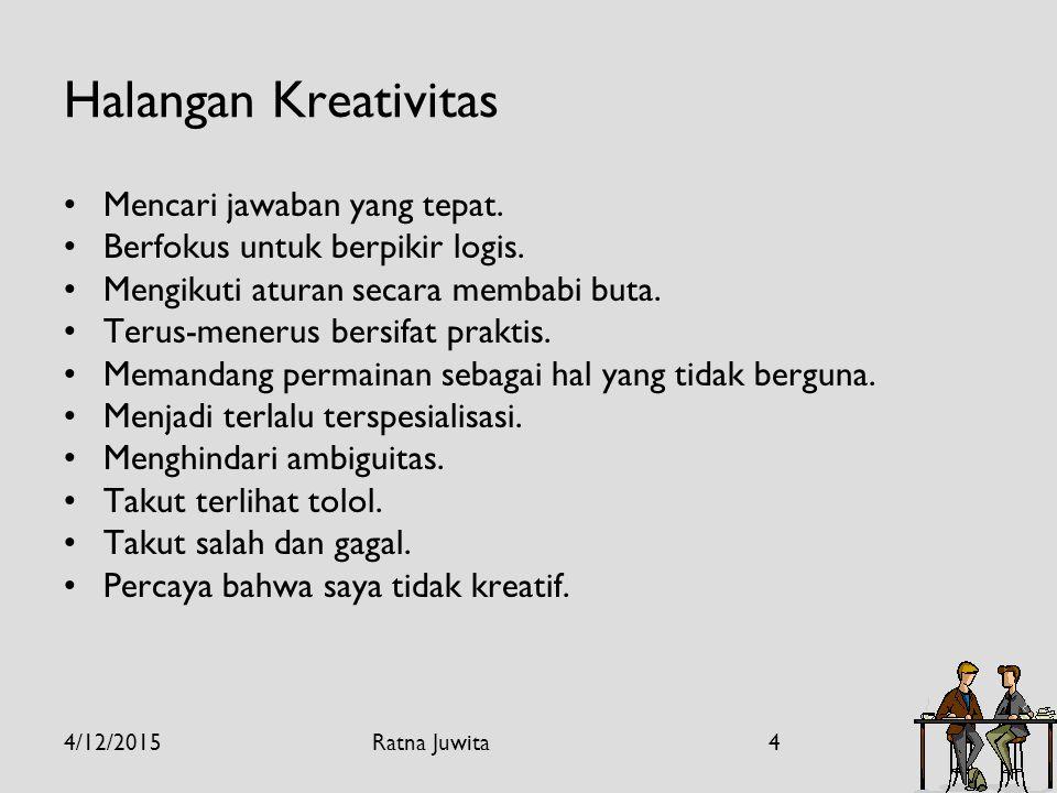 Halangan Kreativitas Mencari jawaban yang tepat.
