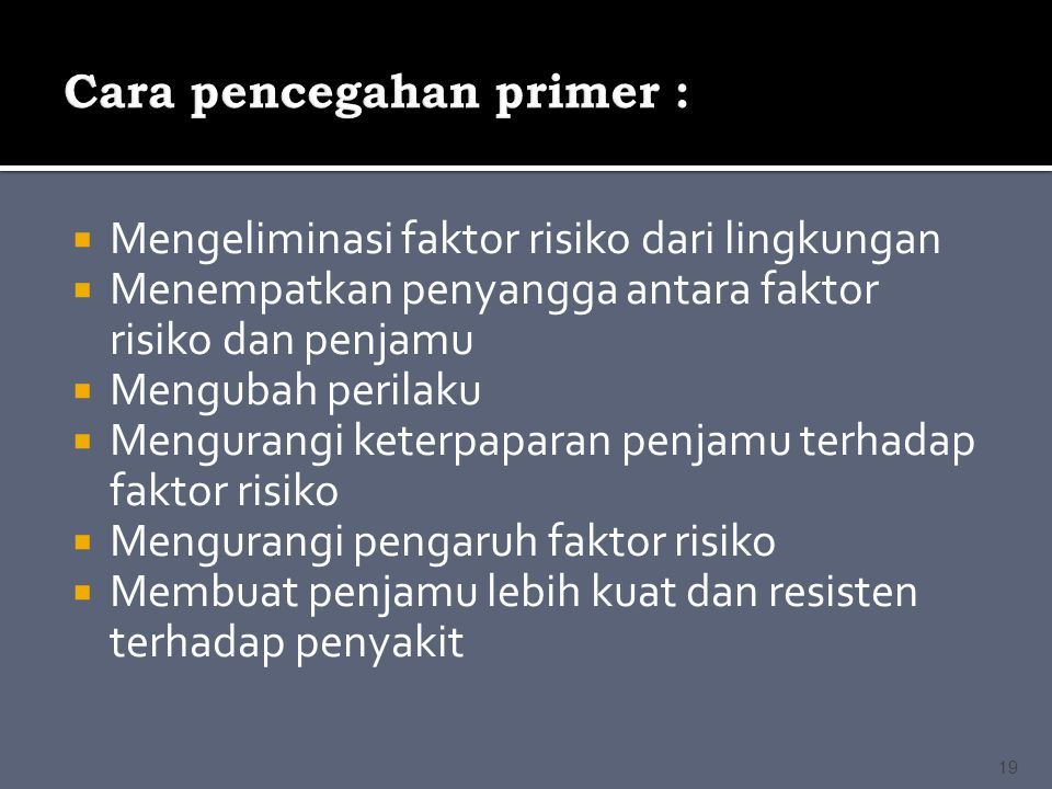 Cara pencegahan primer :