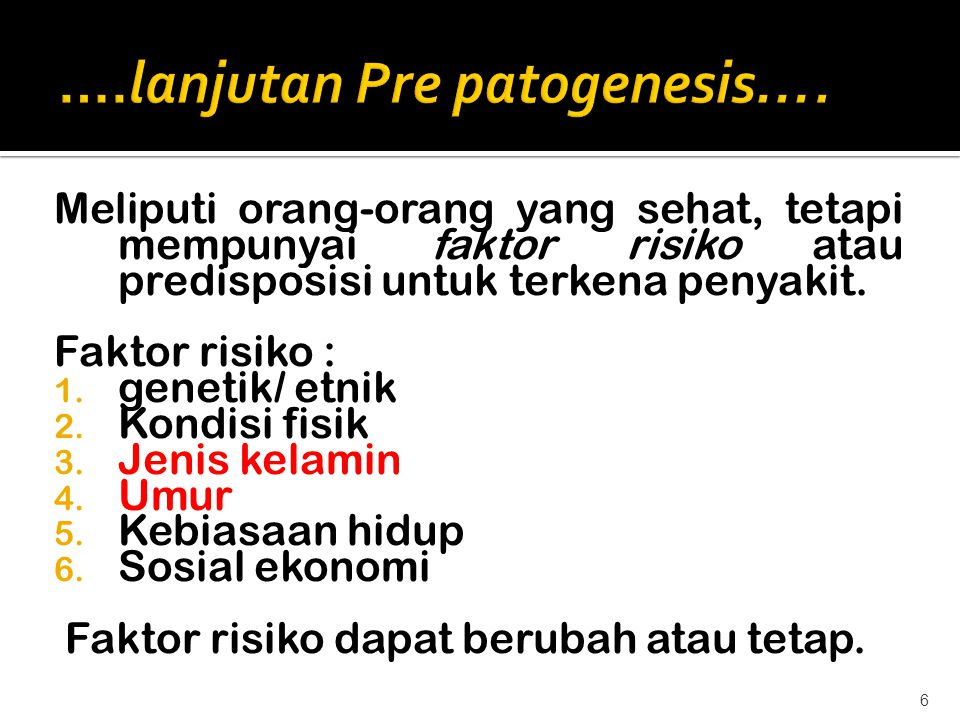 ….lanjutan Pre patogenesis….