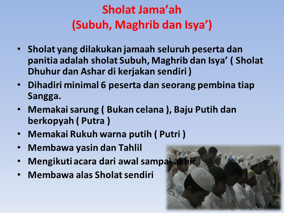 Sholat Jama'ah (Subuh, Maghrib dan Isya')