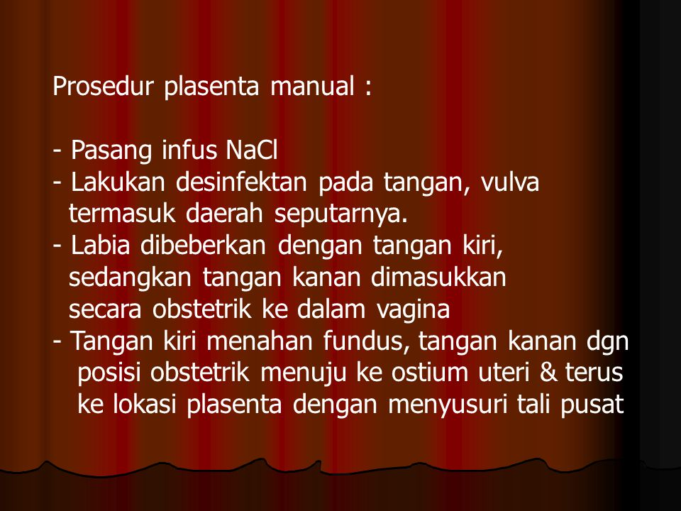 Prosedur plasenta manual :