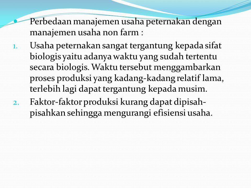 Perbedaan manajemen usaha peternakan dengan manajemen usaha non farm :