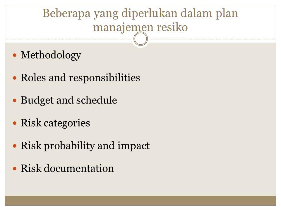 Beberapa yang diperlukan dalam plan manajemen resiko