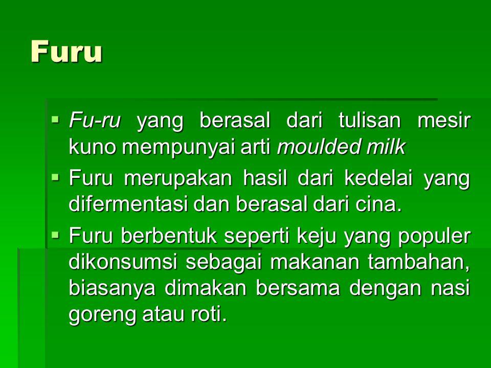 Furu Fu-ru yang berasal dari tulisan mesir kuno mempunyai arti moulded milk.