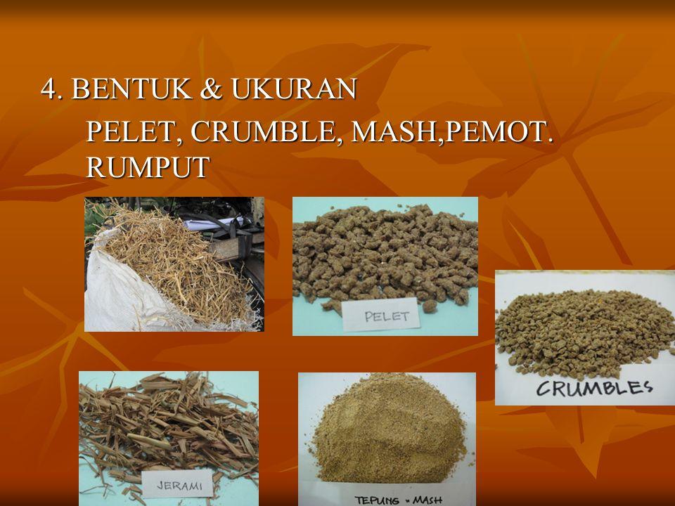 4. BENTUK & UKURAN PELET, CRUMBLE, MASH,PEMOT. RUMPUT