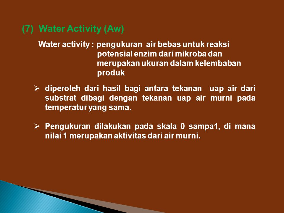 (7) Water Activity (Aw)