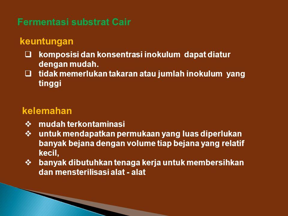 Fermentasi substrat Cair