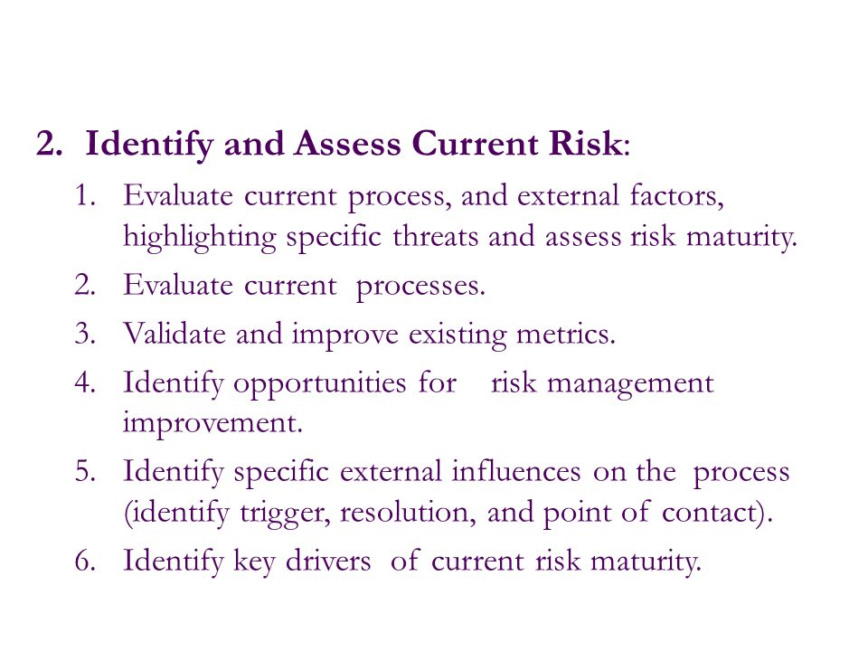 Identify and Assess Current Risk:
