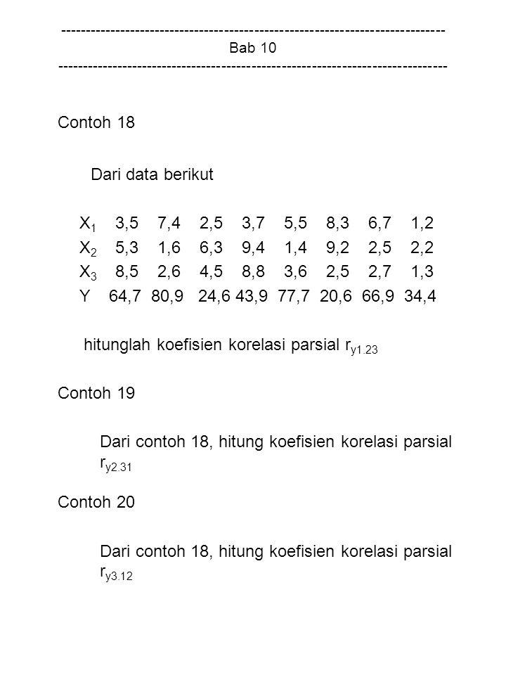 Contoh 18 Dari data berikut X1 3,5 7,4 2,5 3,7 5,5 8,3 6,7 1,2
