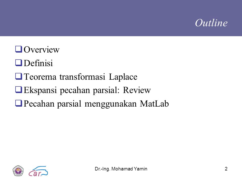 Outline Overview Definisi Teorema transformasi Laplace
