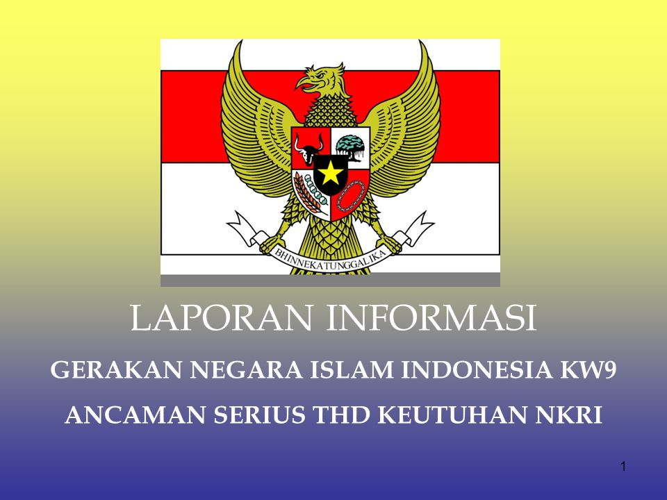 GERAKAN NEGARA ISLAM INDONESIA KW9 ANCAMAN SERIUS THD KEUTUHAN NKRI