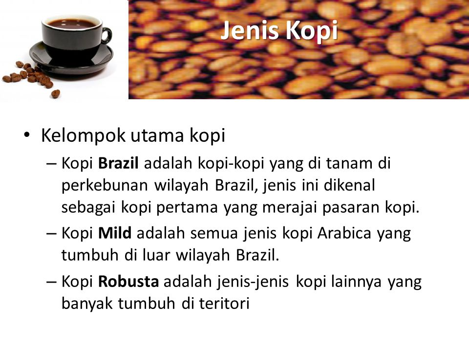 Jenis Kopi Kelompok utama kopi