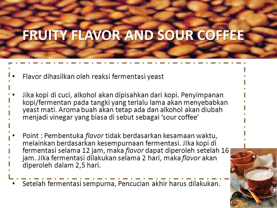 FRUITY FLAVOR AND SOUR COFFEE