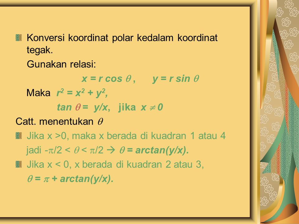 Konversi koordinat polar kedalam koordinat tegak.