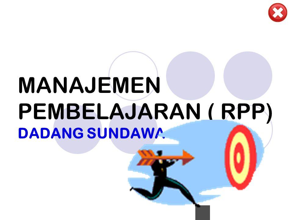 MANAJEMEN PEMBELAJARAN ( RPP) DADANG SUNDAWA