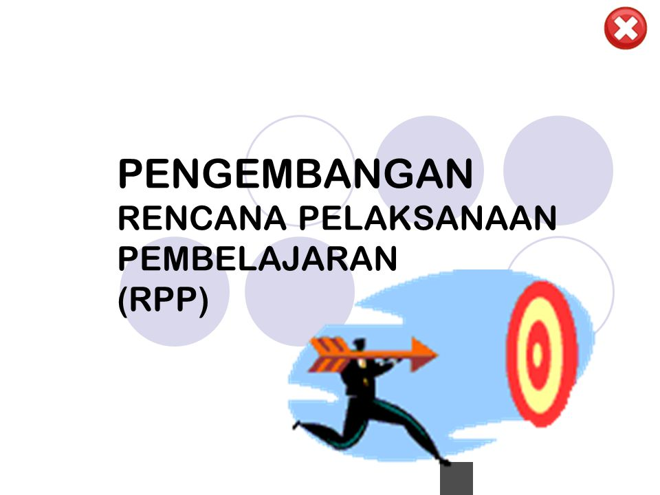 PENGEMBANGAN RENCANA PELAKSANAAN PEMBELAJARAN (RPP)