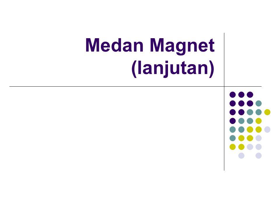 Medan Magnet (lanjutan)