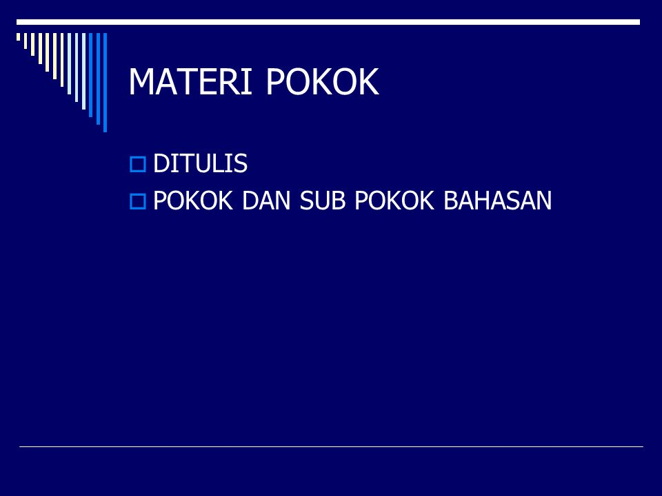 MATERI POKOK DITULIS POKOK DAN SUB POKOK BAHASAN