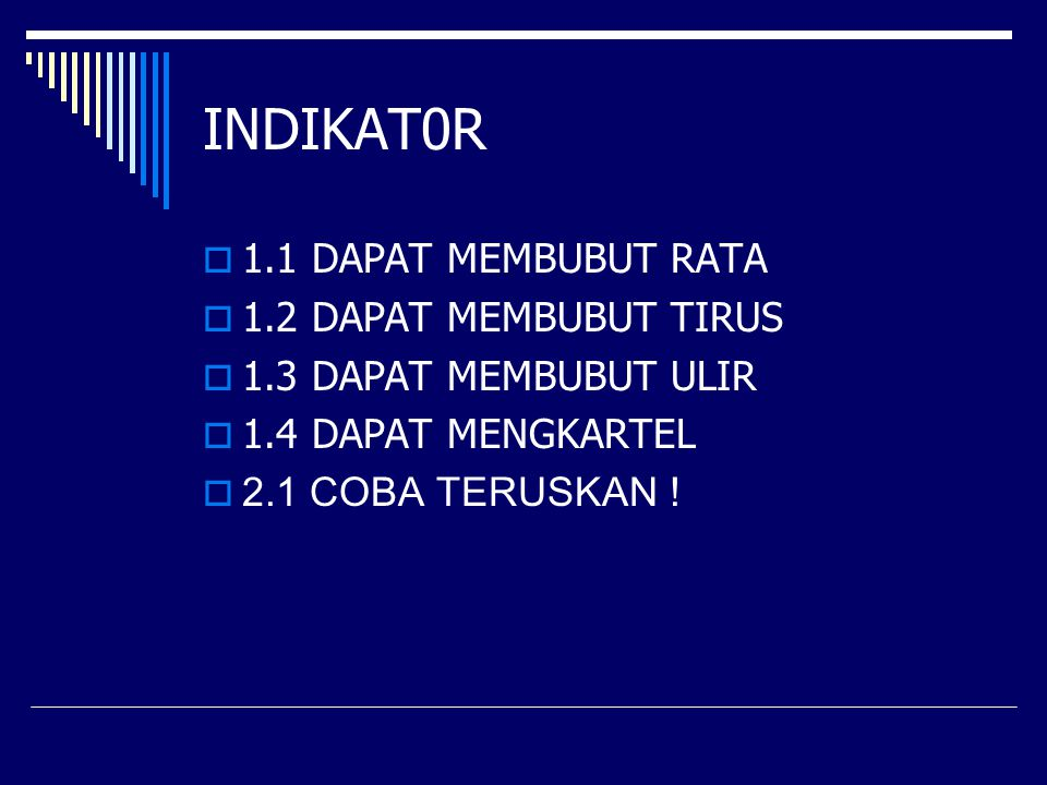 INDIKAT0R 1.1 DAPAT MEMBUBUT RATA 1.2 DAPAT MEMBUBUT TIRUS