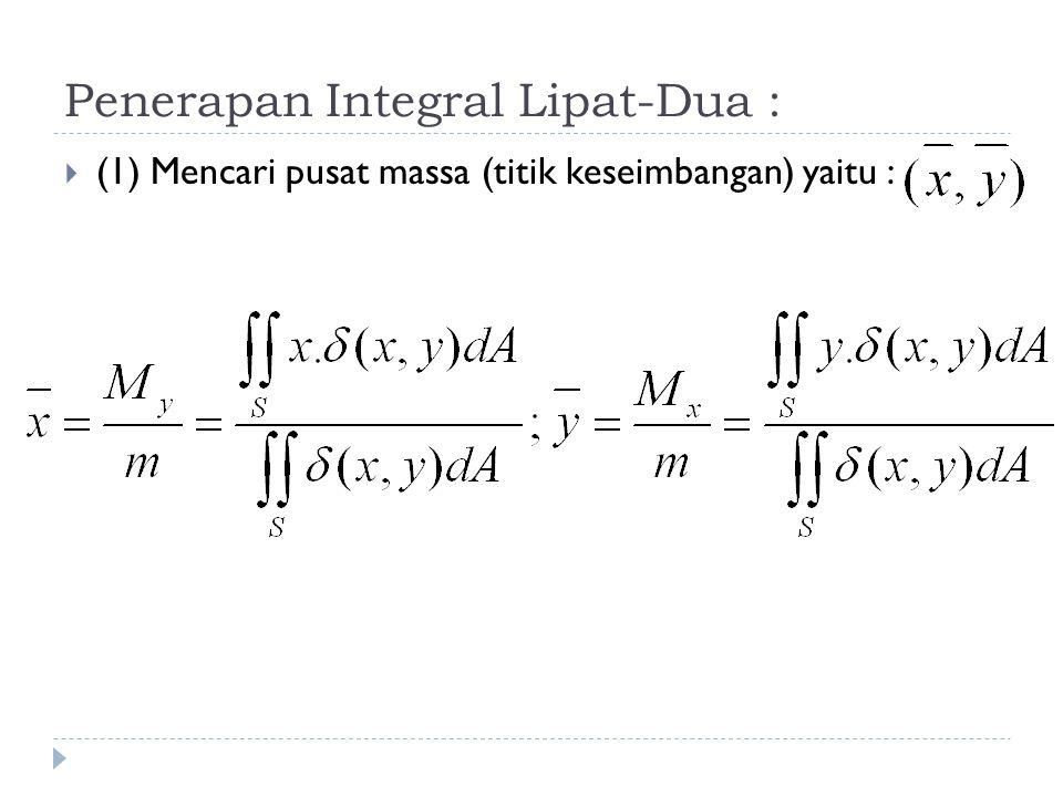 Penerapan Integral Lipat-Dua :